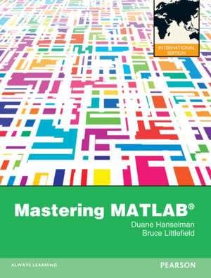 Mastering MATLAB 8. by Duane C. Hanselman, Bruce L. Littlefield