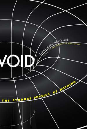 Void: The Strange Physics of Nothing de James Owen Weatherall