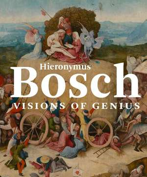 Hieronymus Bosch – Visions of Genius