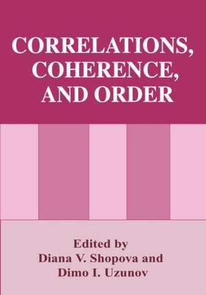 Correlations, Coherence, and Order de Diana V. Shopova