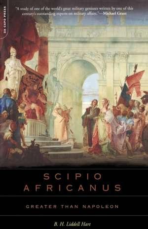 Scipio Africanus: Greater Than Napoleon de B.h. Liddell Hart