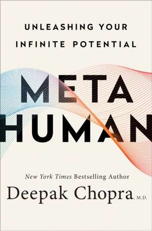 Metahuman: Unleashing Your Infinite Potential de M.D. Deepak Chopra