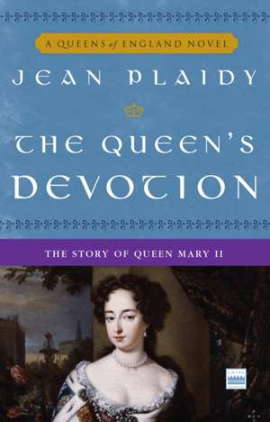 The Queen's Devotion:  The Story of Queen Mary II de Jean Plaidy