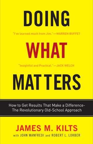 Doing What Matters de James M. Kilts