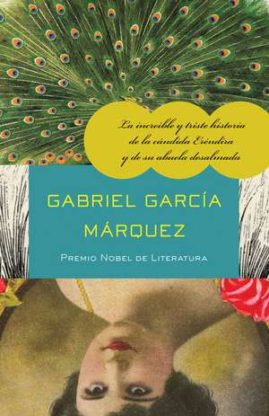 La Increible y Triste Historia de la Candida Erendira y de su Abuela Desalmada de Gabriel Garcia Marquez