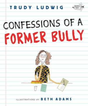 Confessions of a Former Bully de Trudy Ludwig