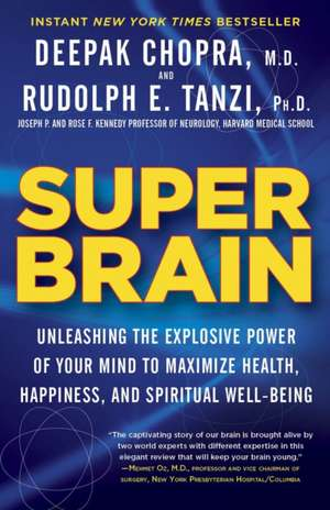 Super Brain:  Unleashing the Explosive Power of Your Mind to Maximize Health, Happiness, and Spiritual Well-Being de Rudolph E. Tanzi