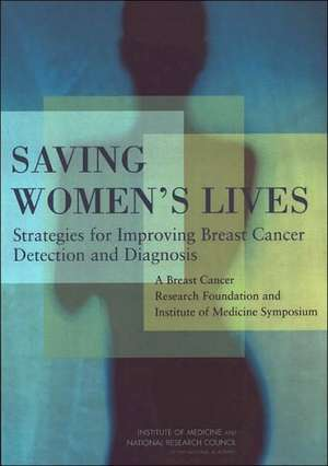 Saving Women's Lives:  A Breast Cancer Research Foundation and Institute of M de Roger Herdman