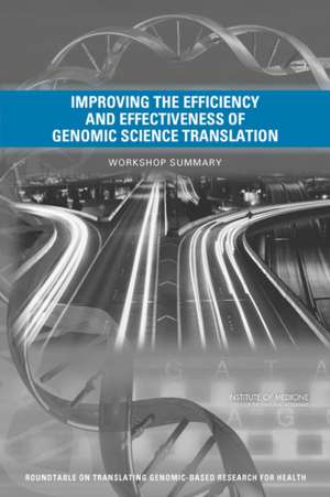 Improving the Efficiency and Effectiveness of Genomic Science Translation