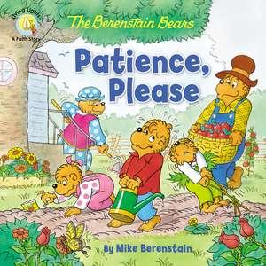 The Berenstain Bears Patience, Please de Mike Berenstain