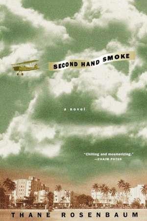 Second Hand Smoke de Thane Rosenbaum