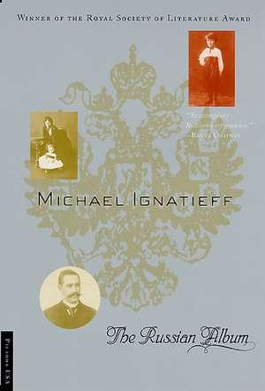 The Russian Album de Michael Ignatieff
