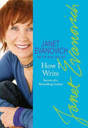 How I Write:  Secrets of a Bestselling Author de Janet Evanovich