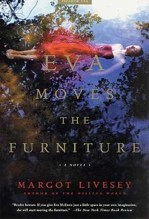 Eva Moves the Furniture de Margot Livesey