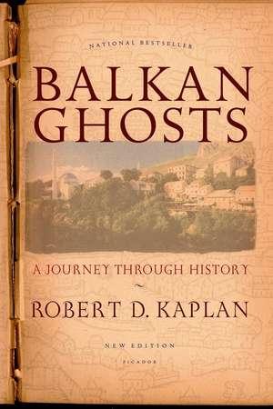 Balkan Ghosts:  A Journey Through History de Robert D. Kaplan
