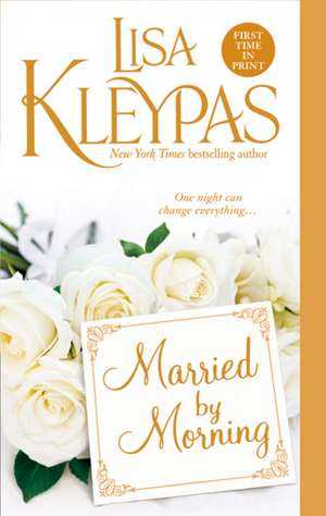 Married by Morning de Lisa Kleypas