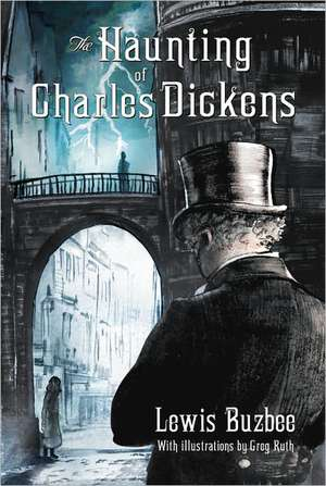 The Haunting of Charles Dickens de Lewis Buzbee