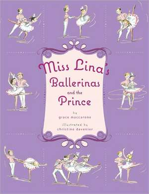 Miss Lina's Ballerinas and the Prince de Grace Maccarone
