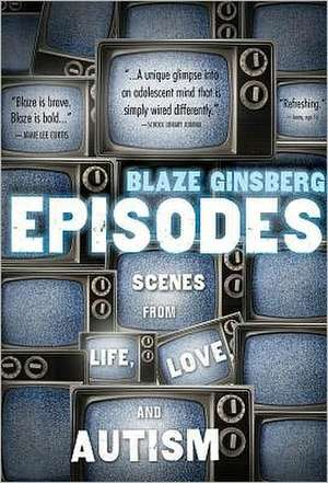 EPISODES: Scenes from Life, Love, and Autism  de Blaze Ginsberg