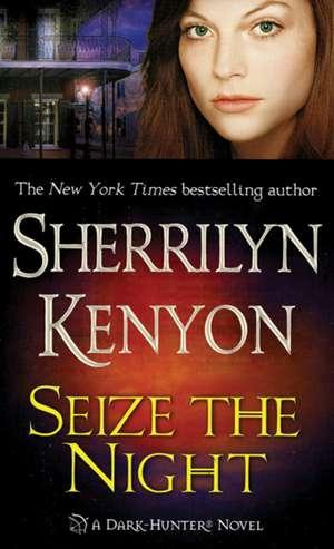 Seize the Night de Sherrilyn Kenyon