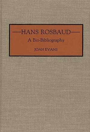 Hans Rosbaud:  A Bio-Bibliography de Joan Evans