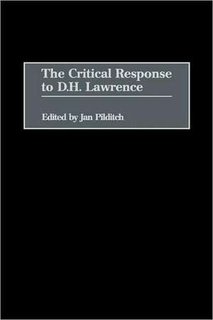 The Critical Response to D.H. Lawrence de Janice Pilditch
