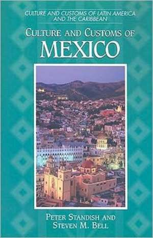 Culture and Customs of Mexico de Peter Standish