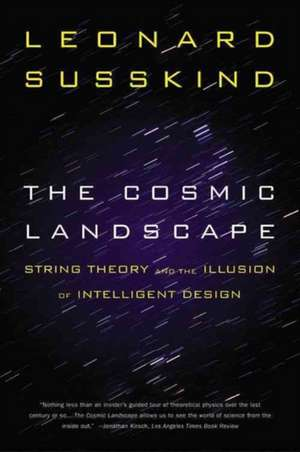The Cosmic Landscape: String Theory and the Illusion of Intelligent Design de Leonard Susskind