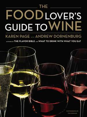 The Food Lover's Guide to Wine de Karen Page