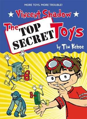 The Top Secret Toys de Tim Kehoe