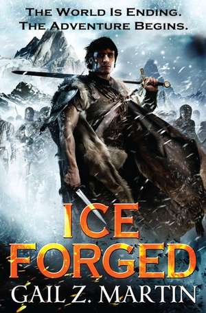 Ice Forged de Gail Z. Martin
