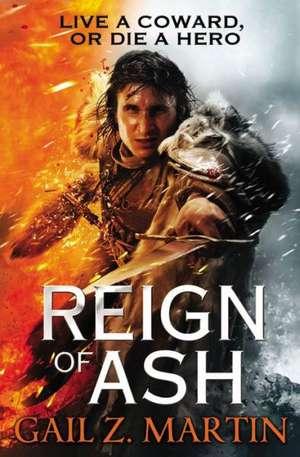 Reign of Ash de Gail Z. Martin