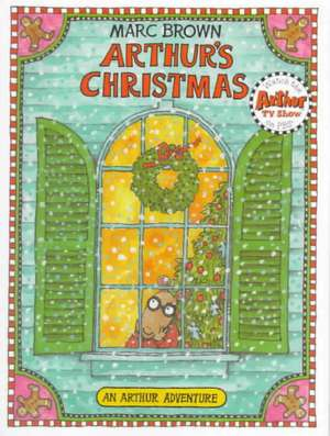 Arthur's Christmas: An Arthur Adventure de Marc Brown