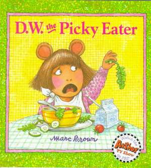 D.W. the Picky Eater de Marc Brown
