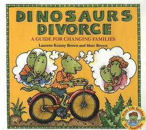 Dinosaurs Divorce!: A Guide for Changing Families de Marc Brown