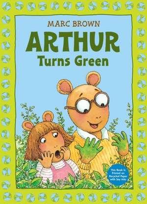 Arthur Turns Green de Marc Brown