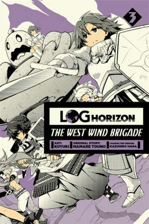 Log Horizon The West Wind Brigade Volume 3