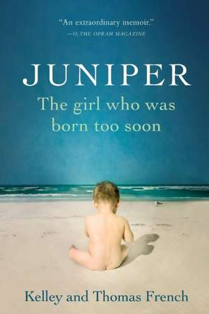 Juniper: The Girl Who Was Born Too Soon de Kelley French