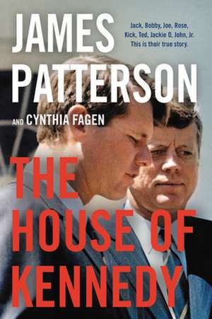 The House of Kennedy de James Patterson