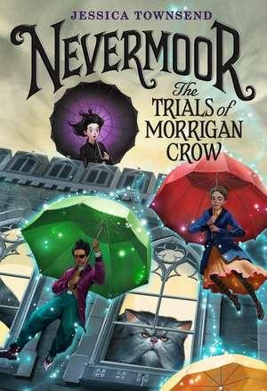 Nevermoor: The Trials of Morrigan Crow de Jessica Townsend