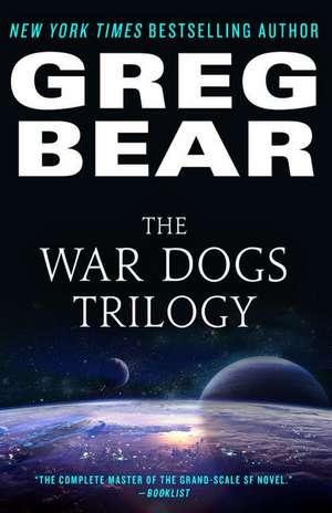 The War Dogs Trilogy de Greg Bear