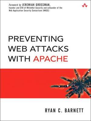 Preventing Web Attacks with Apache de Ryan C. Barnett