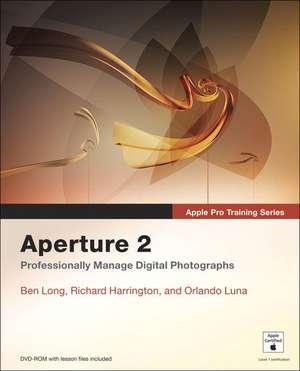 Apple Pro Training Series:Aperture 2 de Ben Long