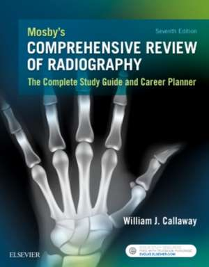 Mosby's Comprehensive Review of Radiography imagine