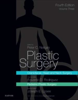 Plastic Surgery Volume 3 Craniofacial, Head and Neck Surgery and Pediatric Plastic Surgery