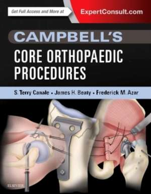Campbell's Core Orthopaedic Procedures de S. Terry Canale