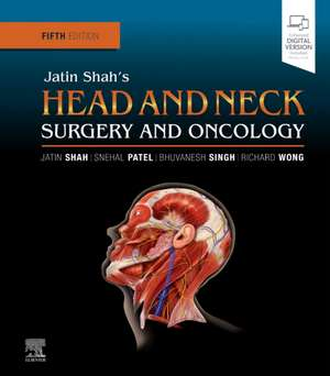 Jatin Shah's Head and Neck Surgery and Oncology de Jatin P. Shah