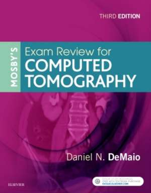 Mosby's Exam Review for Computed Tomography imagine