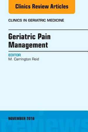 Geriatric Pain Management, An Issue of Clinics in Geriatric Medicine