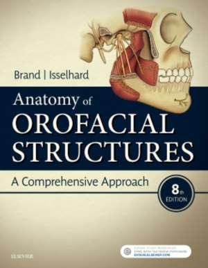 Anatomy of Orofacial Structures: A Comprehensive Approach de Richard W. Brand